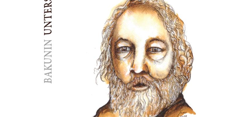 Michael Bakunin: Unterschied ist Leben, Harmonie der Tod