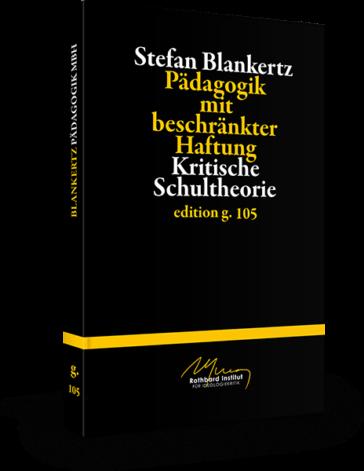 Stefan Blankertz – Pädagogik mit beschränkter Haftung