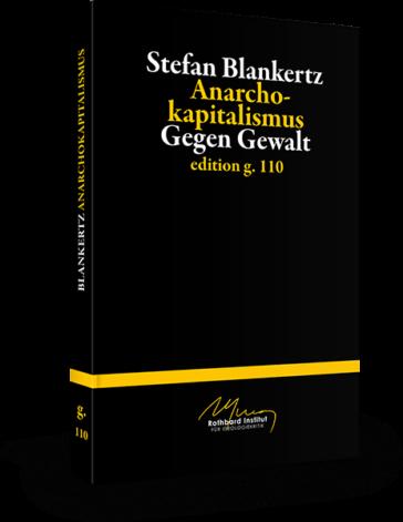 Stefan Blankertz – Anarchokapitalismus