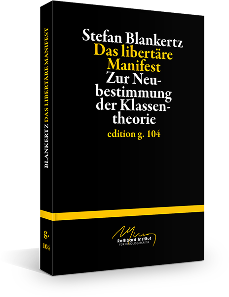 Stefan Blankertz – Das libertäre Manifest