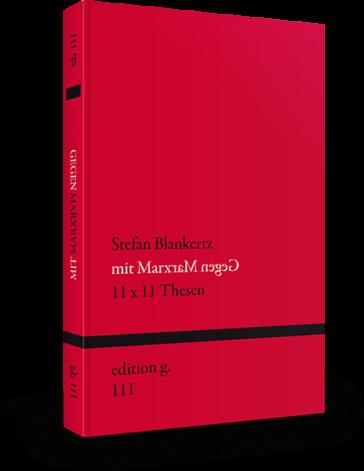 Stefan Blankertz – Mit Marx gegen Marx